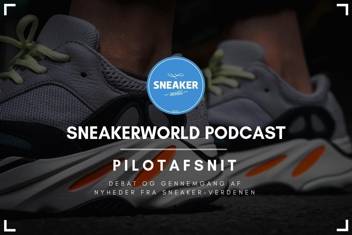 Sneakerworld Podcast Pilotafsnit (1)