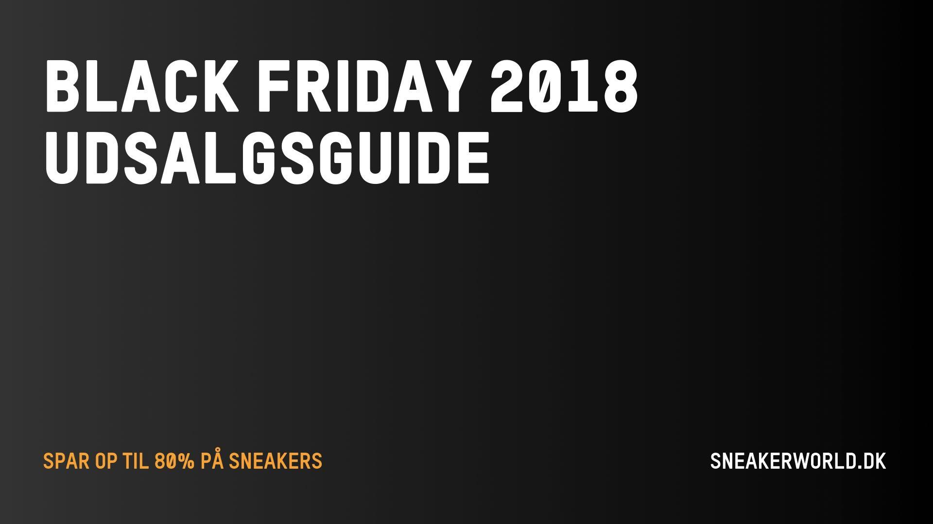 0623718e988 Black Friday 2018   Spar op til 80%   Udsalgsguide   Sneakerworld.dk