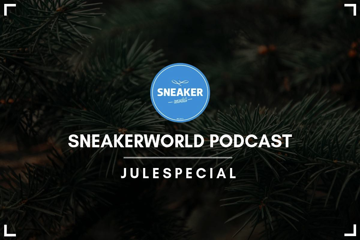 Sneakerworld Podcast | Julespecial 2018