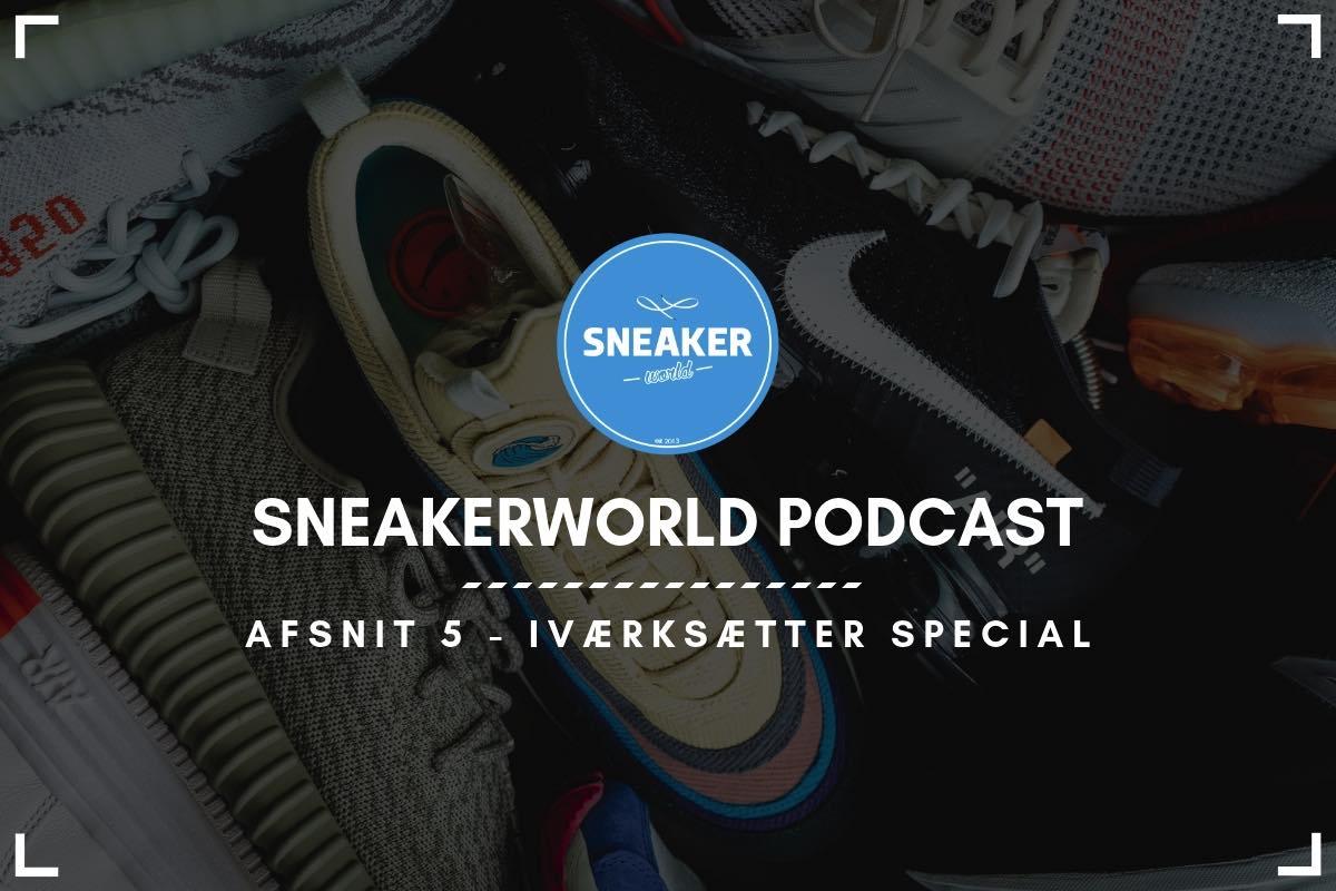 Sneakerworld Podcast | Afsnit 5 | Iværksætter Special